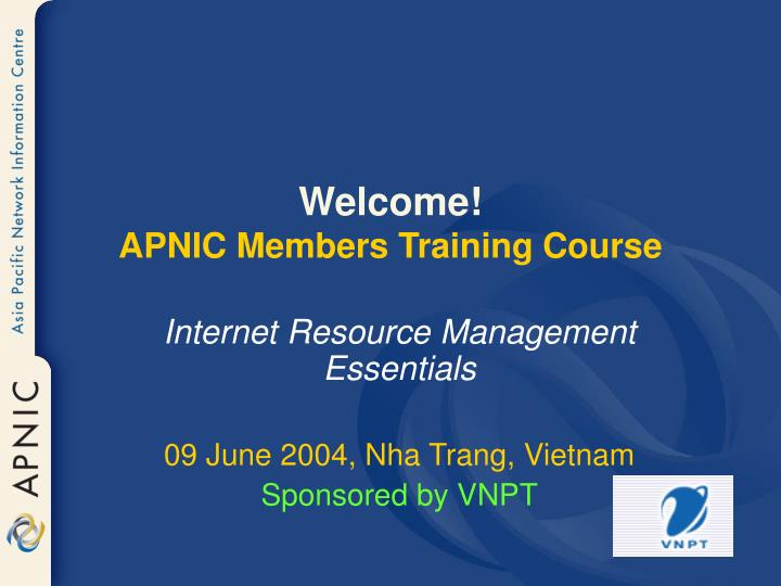 Welcome apnic members training course