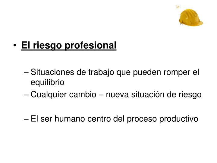 El riesgo profesional