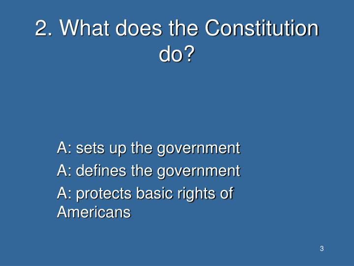 2. What does the Constitution do?