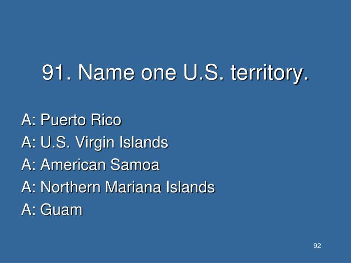 91. Name one U.S. territory.