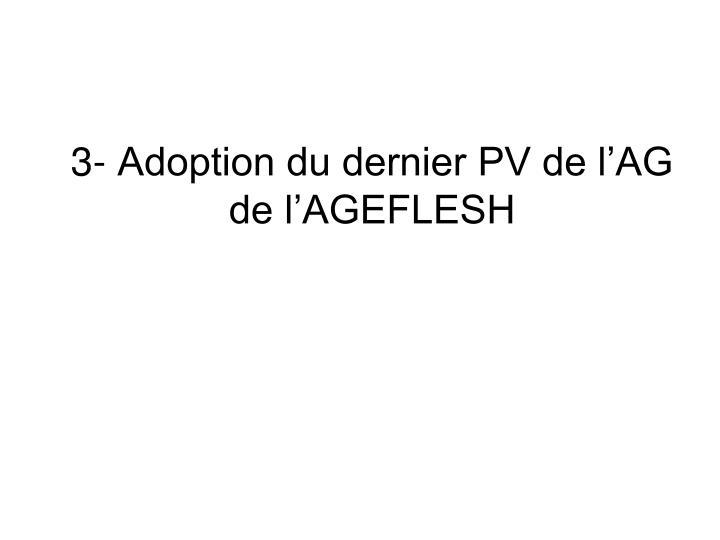 3- Adoption du dernier PV de l'AG de l'AGEFLESH