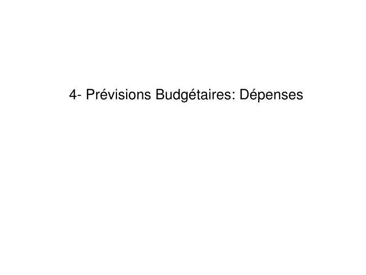 4- Prévisions Budgétaires: Dépenses
