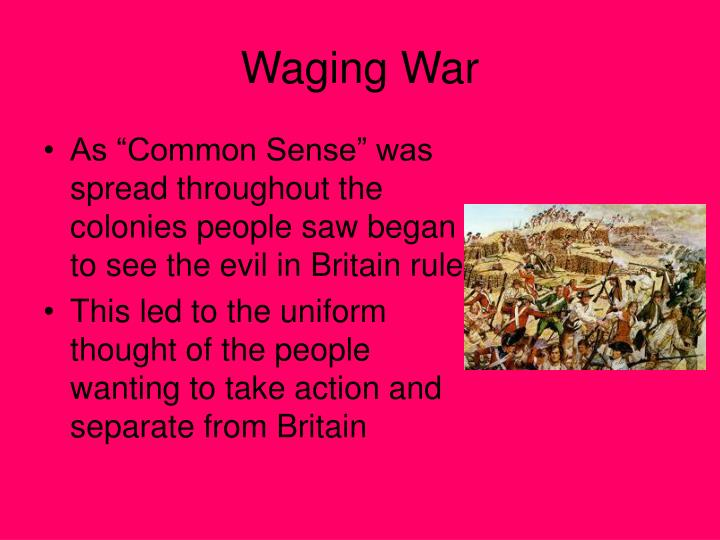 were colonies justified waging war and breaking away britain Document based question: causes of the revolutionary war question: to what extent were the american colonists justified in fighting a war to break away from britain.