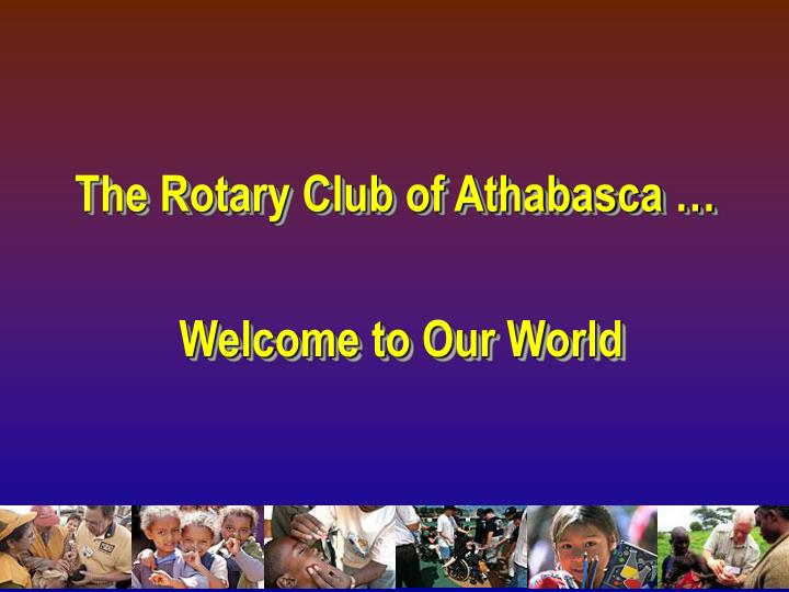 The Rotary Club of Athabasca …