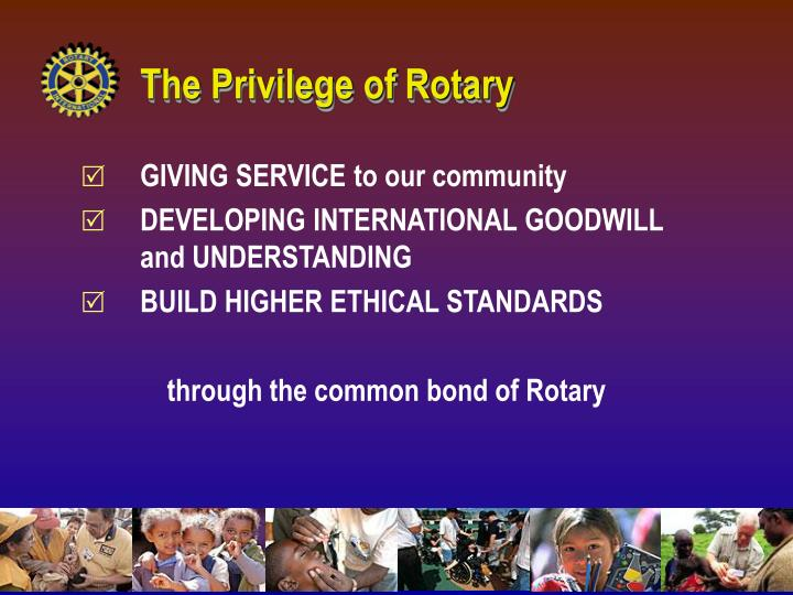 The Privilege of Rotary