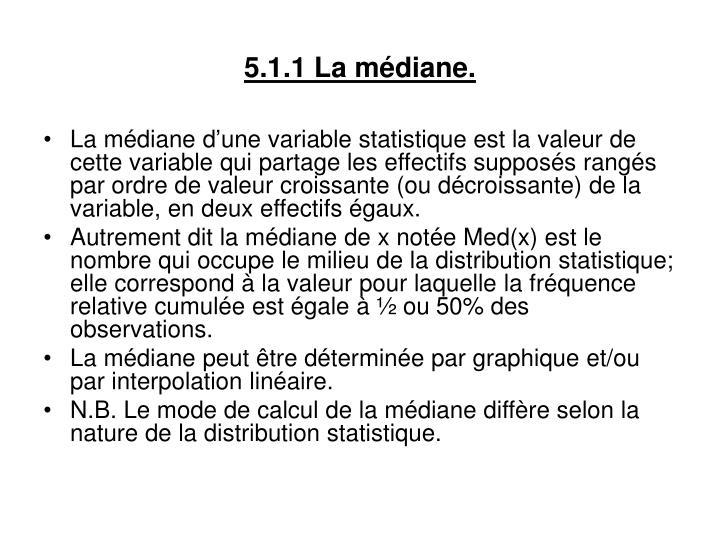 5.1.1 La médiane.