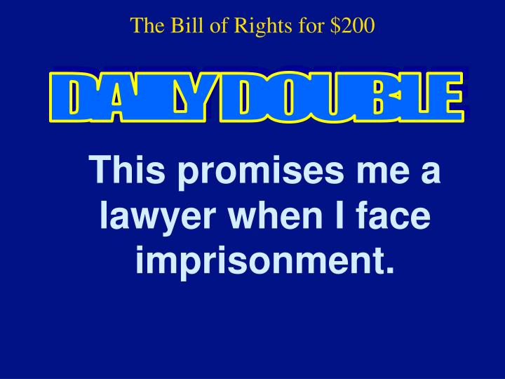 The Bill of Rights for $200