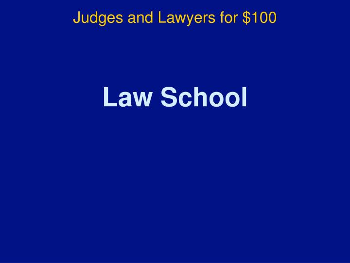 Judges and Lawyers for $100