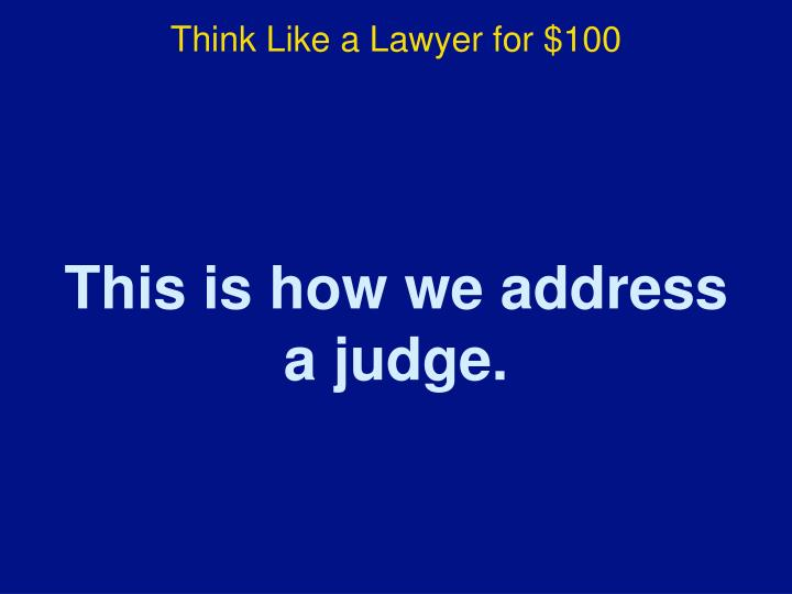 Think Like a Lawyer for $100