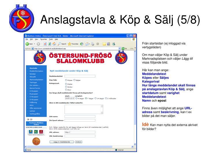 Anslagstavla & Köp & Sälj (5/8)