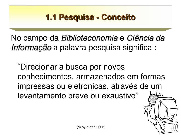 1.1 Pesquisa - Conceito