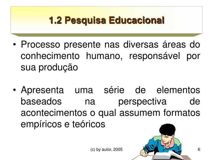 1.2 Pesquisa Educacional
