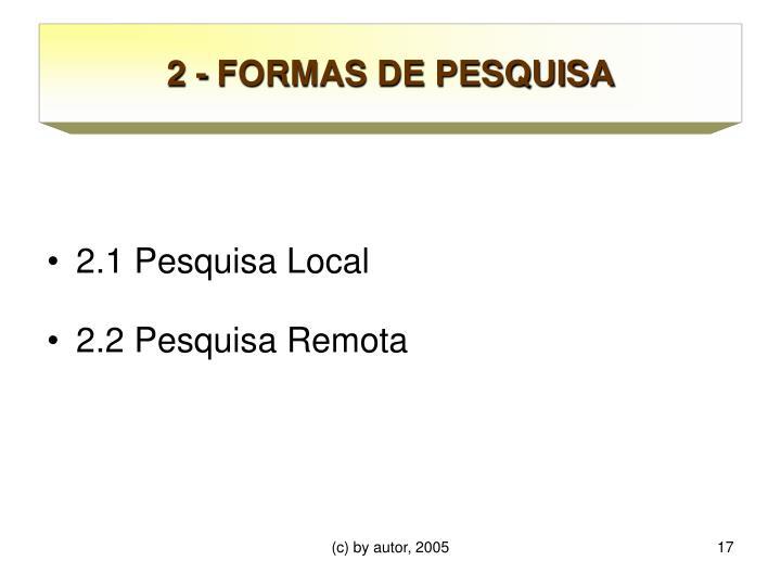 2 - FORMAS DE PESQUISA