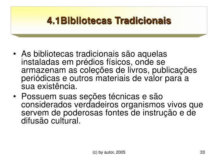 4.1Bibliotecas Tradicionais