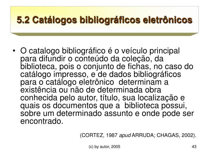 5.2 Catálogos bibliográficos eletrônicos