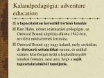 kalandpedag gia adventure education