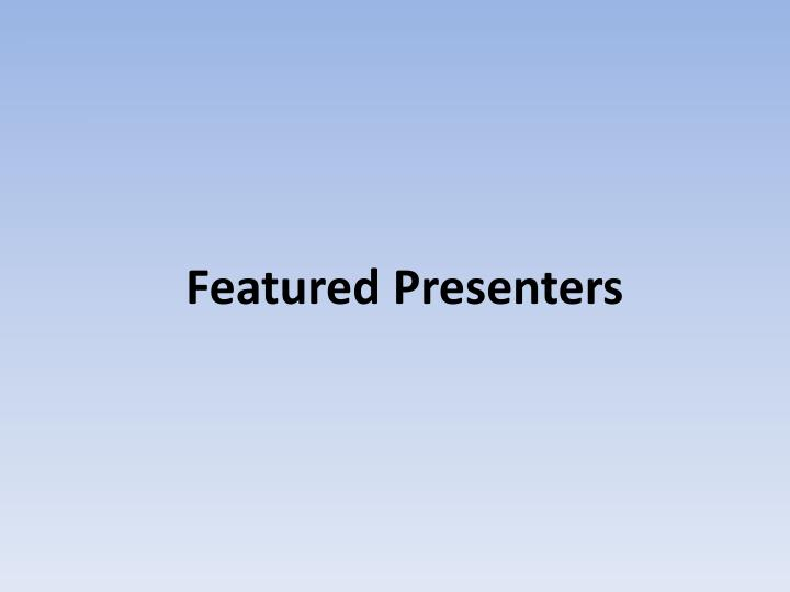 Featured Presenters