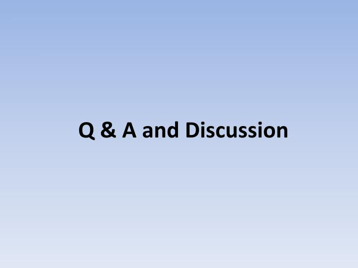 Q & A and Discussion