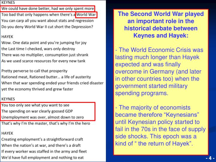 The Second World War played an important role in the historical debate between Keynes and Hayek: