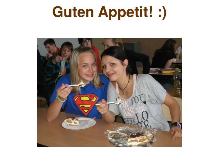 Guten Appetit! :)