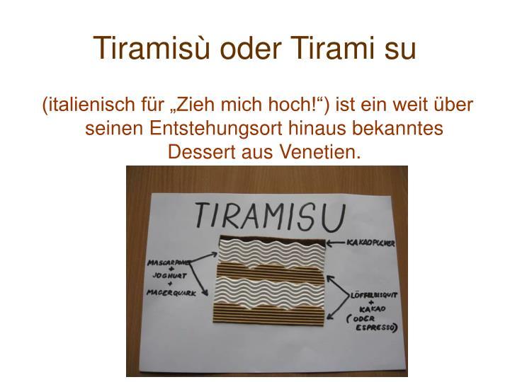 Tiramisù oder Tirami su