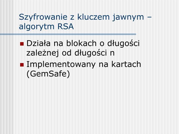 Szyfrowanie z kluczem jawnym – algorytm RSA
