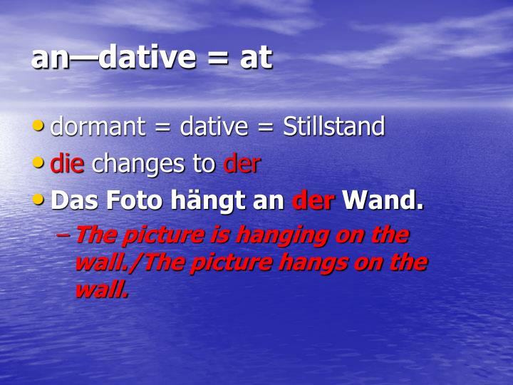 an—dative = at