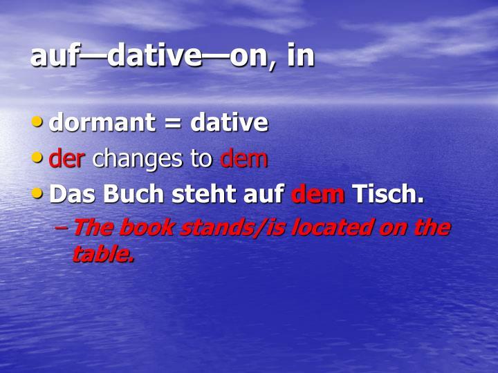 auf—dative—on