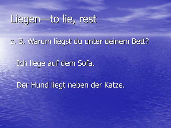 Liegen—to lie, rest