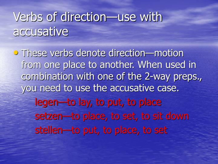 Verbs of direction—use with accusative