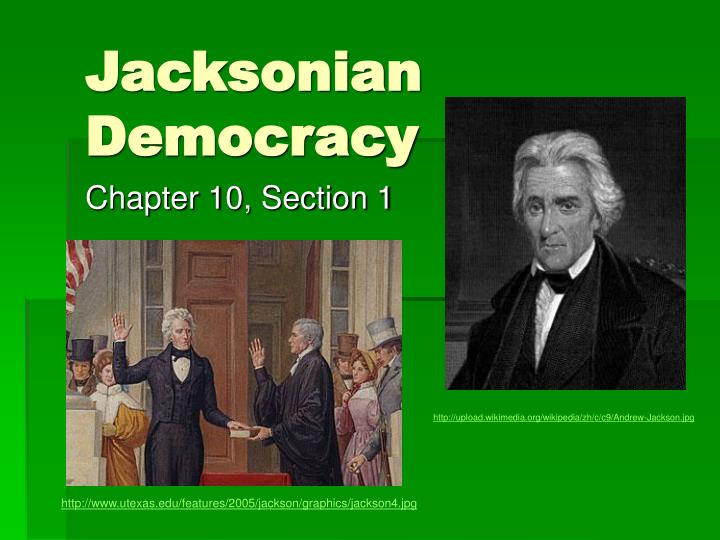 jacksonian democracy Today, most americans think democracy is a good thing  that would come to  define jackson's no-holds-barred approach to government  ellis, richard e  the union at risk: jacksonian democracy, states' rights and the.