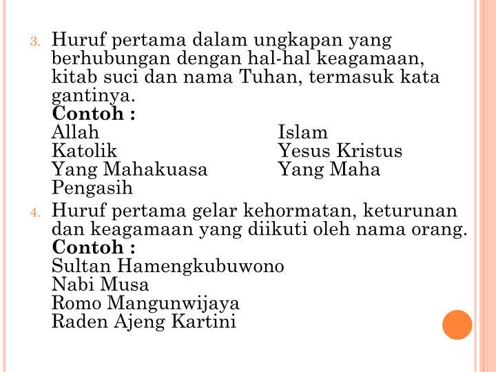 Huruf pertama dalam ungkapan yang berhubungan dengan hal-hal keagamaan, kitab suci dan nama Tuhan, termasuk kata gantinya.