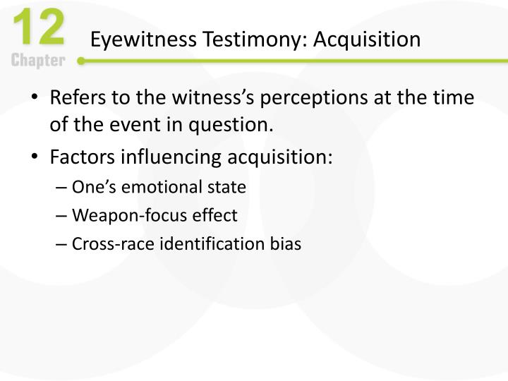 Eyewitness Testimony: Acquisition