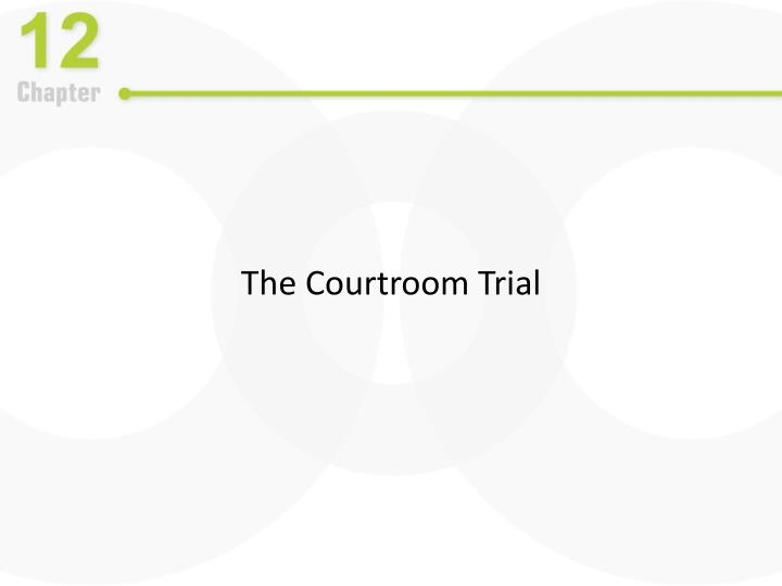 The Courtroom Trial
