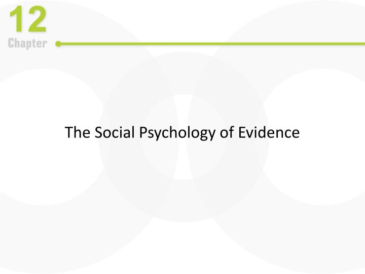 The social psychology of evidence