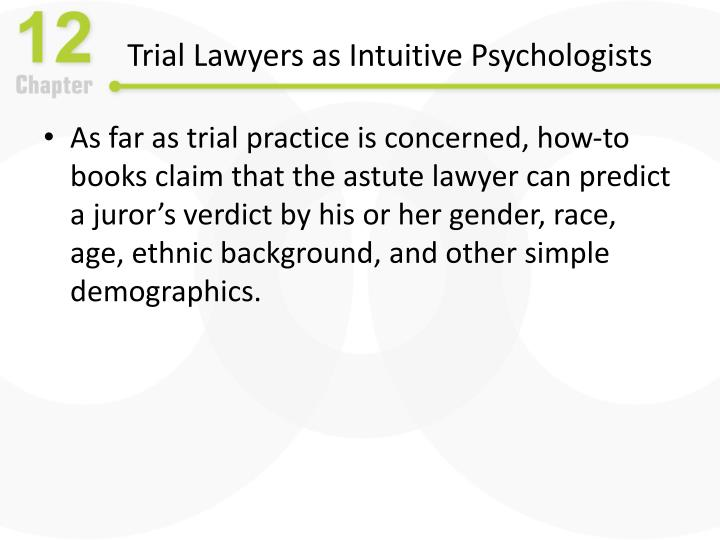 Trial Lawyers as Intuitive Psychologists