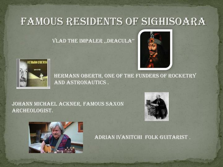 FAMOUS RESIDENTS OF SIGHISOARA