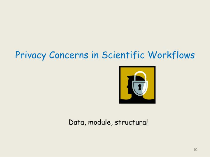 Privacy Concerns in Scientific Workflows
