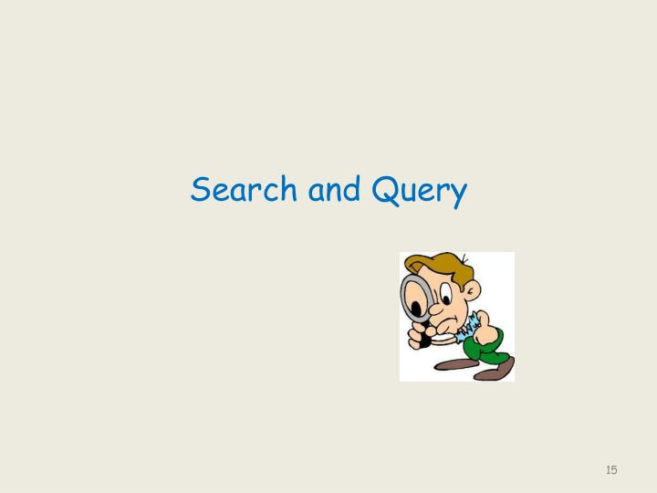 Search and Query