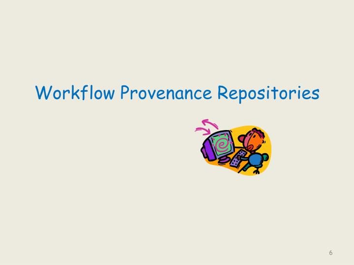 Workflow Provenance Repositories