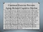 continual exercise prevents aging related cognitive d ecline