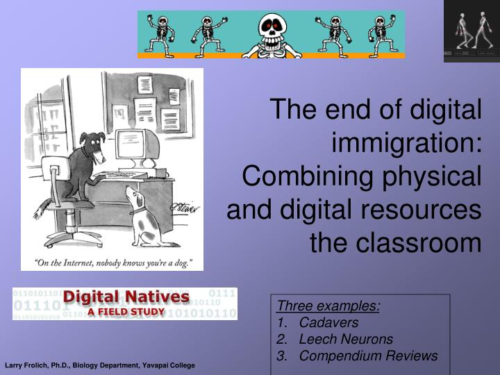 The end of digital immigration combining physical and digital resources the classroom