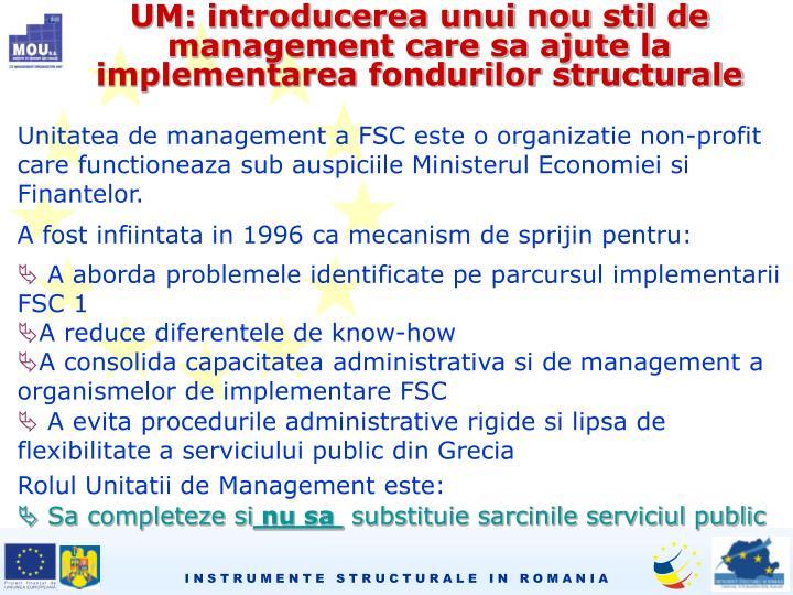 UM: introducerea unui nou stil de management care sa ajute la implementarea fondurilor structurale