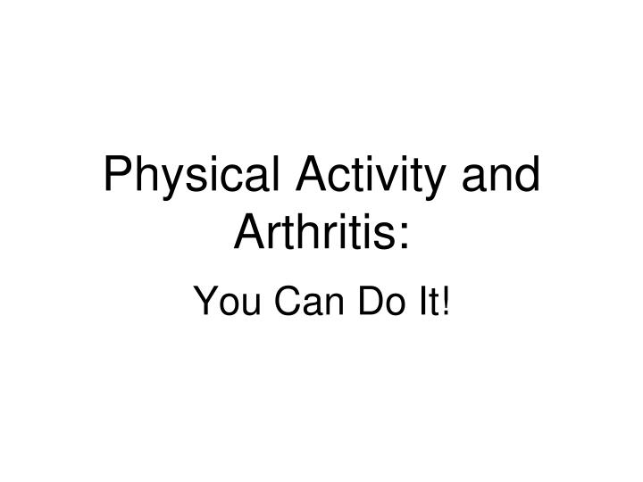 Physical Activity and Arthritis: