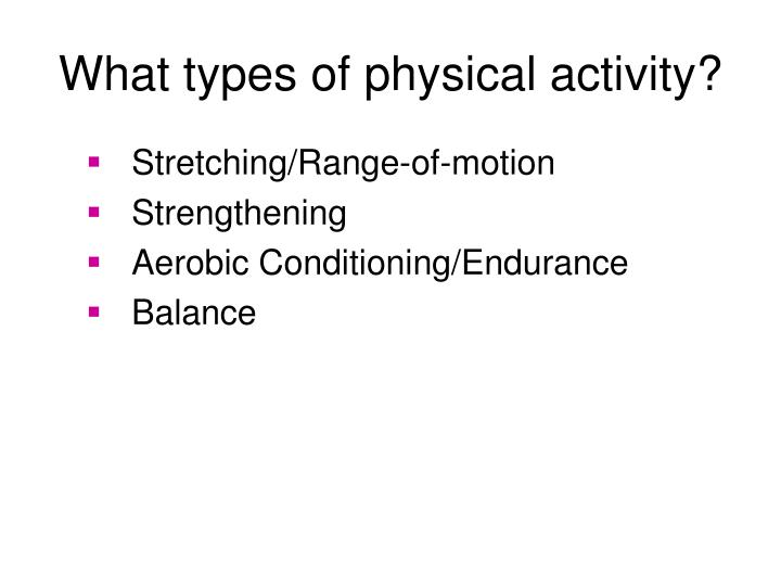 What types of physical activity?