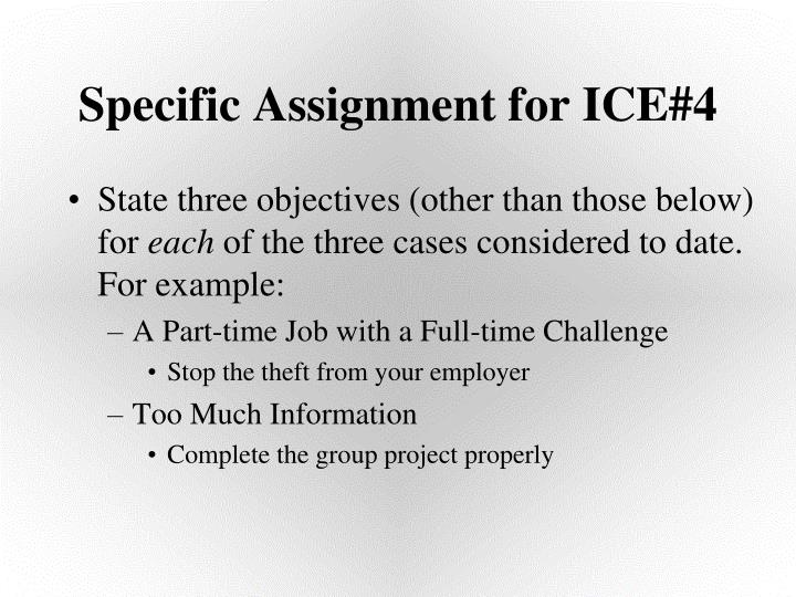 Specific assignment for ice 4
