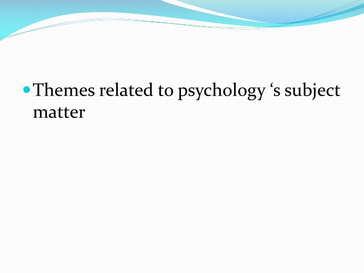 psychology and proper subject matter Psychology of subject matter refers to the scientific study of learning and instruction within school subjects the growing research literature on teaching and learning of school subjects represents one of educational psychology's most productive accomplishments of the past two decades.