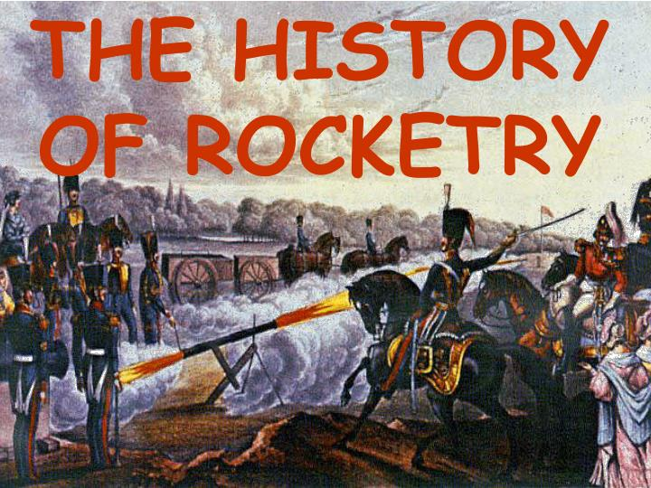 THE HISTORY OF ROCKETRY