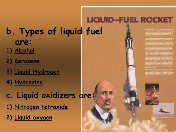 b. Types of liquid fuel are