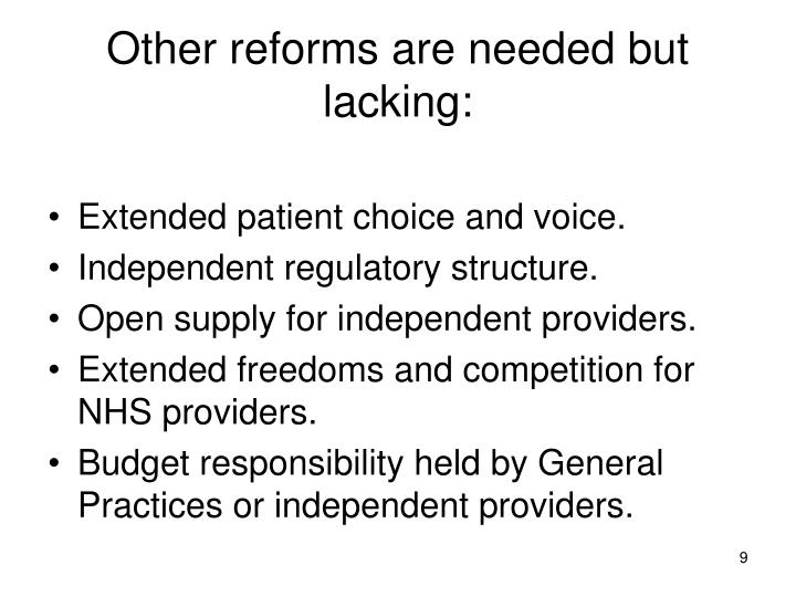 Other reforms are needed but lacking: